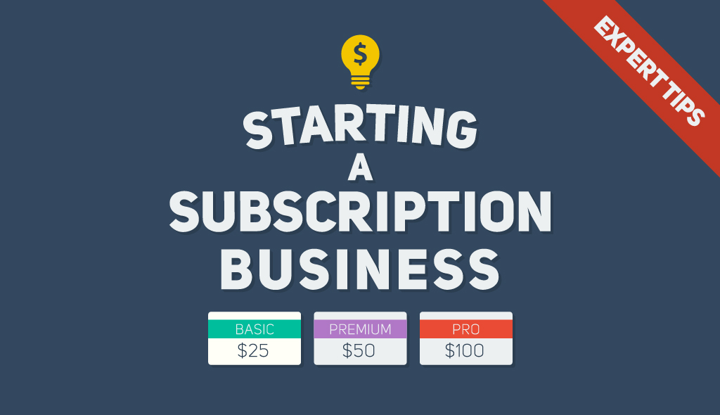 expert-tips-advice-start-subscription-business