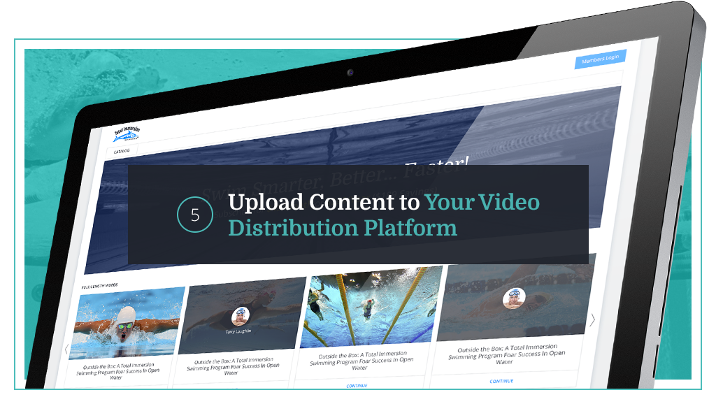 5. Upload Content to Your Video Distribution Platform