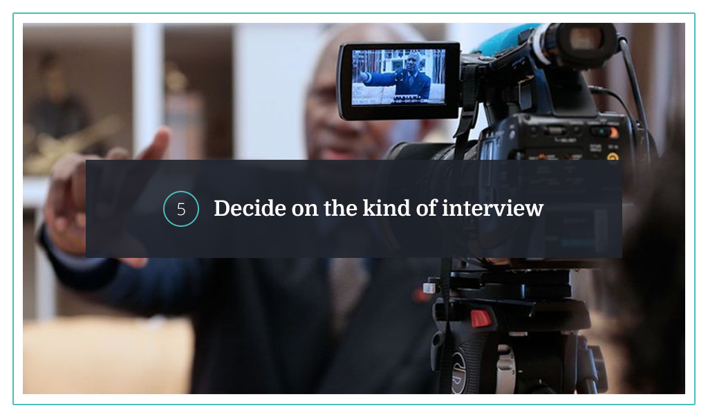 5. Decide on the kind of interview