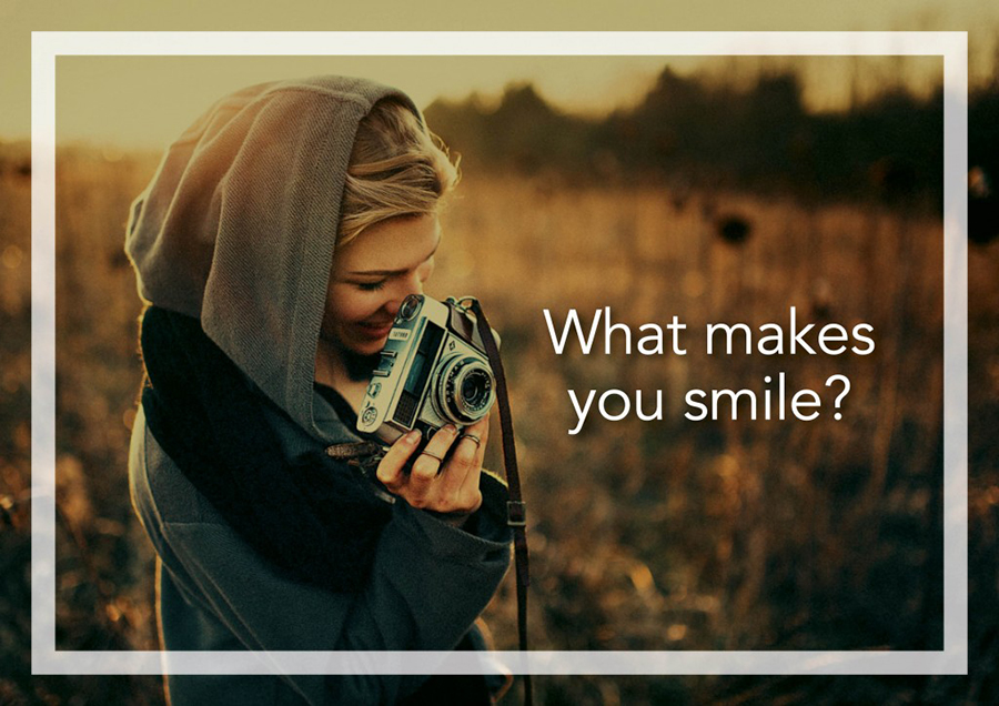 Thought-provoking question what makes you smile?