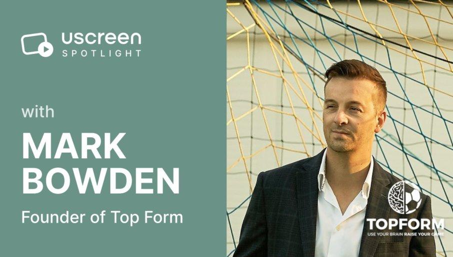 Uscreen Spotlight on Mark Bowden from Top Form