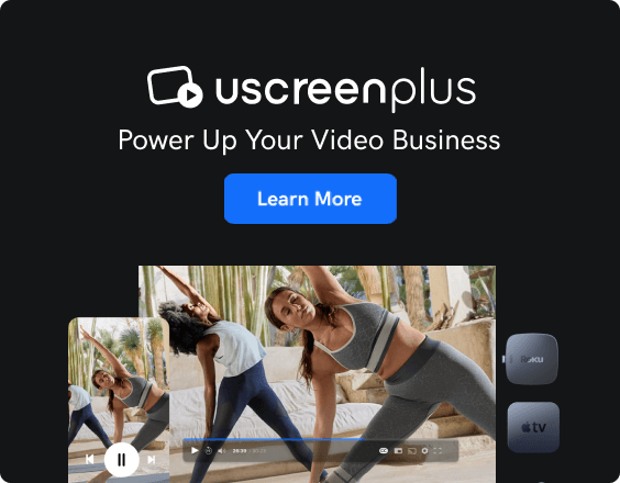 Power Up Your Video Business with UscreenPlus